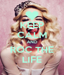 KEEP CALM AND ROC THE LIFE - Personalised Poster A4 size