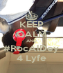 KEEP CALM AND #RocAlDey 4 Lyfe - Personalised Poster A4 size