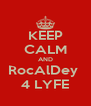 KEEP CALM AND RocAlDey  4 LYFE - Personalised Poster A4 size