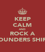 KEEP CALM AND ROCK A FOUNDERS SHIRT - Personalised Poster A4 size