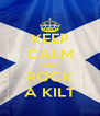KEEP CALM AND ROCK A KILT - Personalised Poster A4 size