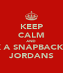 KEEP CALM AND ROCK A SNAPBACK AND JORDANS - Personalised Poster A4 size