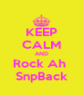 KEEP CALM AND Rock Ah  SnpBack - Personalised Poster A4 size