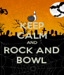 KEEP CALM AND ROCK AND BOWL - Personalised Poster A4 size