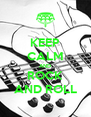 KEEP CALM AND ROCK AND ROLL - Personalised Poster A4 size