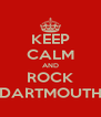 KEEP CALM AND ROCK DARTMOUTH - Personalised Poster A4 size