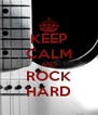 KEEP CALM AND ROCK HARD - Personalised Poster A4 size