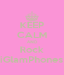 KEEP CALM AND Rock iGlamPhones - Personalised Poster A4 size