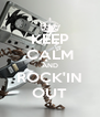 KEEP CALM AND ROCK'IN OUT - Personalised Poster A4 size