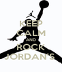 KEEP CALM AND ROCK JORDAN'S  - Personalised Poster A4 size