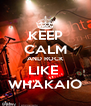 KEEP CALM AND ROCK LIKE  WHAKAIO - Personalised Poster A4 size