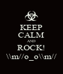 KEEP CALM AND ROCK! \\m//o_o\\m// - Personalised Poster A4 size