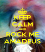 KEEP CALM AND ROCK ME AMADEUS - Personalised Poster A4 size