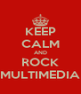 KEEP CALM AND ROCK MULTIMEDIA - Personalised Poster A4 size