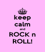 keep calm and ROCK n ROLL! - Personalised Poster A4 size