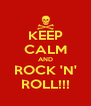 KEEP CALM AND ROCK 'N' ROLL!!! - Personalised Poster A4 size