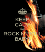 KEEP CALM AND ROCK N' ROLL BABY! - Personalised Poster A4 size
