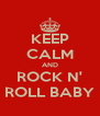 KEEP CALM AND ROCK N' ROLL BABY - Personalised Poster A4 size