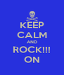 KEEP CALM AND ROCK!!! ON - Personalised Poster A4 size