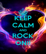 KEEP CALM AND ROCK ON!! - Personalised Poster A4 size