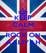 KEEP CALM AND ROCK ON AALIYAH - Personalised Poster A4 size