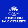 KEEP CALM AND ROCK ON BACKSTREET! - Personalised Poster A4 size