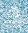 KEEP CALM AND ROCK ON CHARL - Personalised Poster A4 size