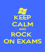 KEEP CALM AND ROCK  ON EXAMS - Personalised Poster A4 size