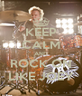 KEEP CALM AND ROCK ON LIKE JOEY - Personalised Poster A4 size