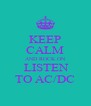 KEEP CALM AND ROCK ON  LISTEN TO AC/DC - Personalised Poster A4 size