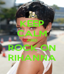 KEEP CALM AND ROCK ON RIHANNA - Personalised Poster A4 size