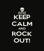 KEEP CALM AND ROCK OUT! - Personalised Poster A4 size