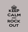 KEEP CALM AND ROCK OUT - Personalised Poster A4 size