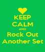KEEP CALM AND Rock Out Another Set - Personalised Poster A4 size