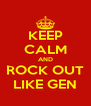 KEEP CALM AND ROCK OUT LIKE GEN - Personalised Poster A4 size