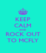 KEEP CALM AND ROCK OUT TO MCFLY - Personalised Poster A4 size