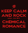 KEEP CALM AND ROCK OUT TO MY CHEMICAL ROMANCE - Personalised Poster A4 size