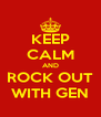 KEEP CALM AND ROCK OUT WITH GEN - Personalised Poster A4 size