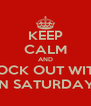 KEEP CALM AND ROCK OUT WITH RAW ON SATURDAY NIGHT - Personalised Poster A4 size