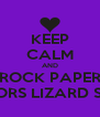 KEEP CALM AND ROCK PAPER SCISSORS LIZARD SPOCK - Personalised Poster A4 size