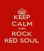 KEEP CALM AND ROCK RED SOUL - Personalised Poster A4 size