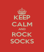 KEEP CALM AND ROCK SOCKS - Personalised Poster A4 size