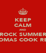 KEEP CALM AND ROCK SUMMER THOMAS COOK REPS - Personalised Poster A4 size