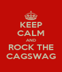 KEEP CALM AND ROCK THE CAGSWAG - Personalised Poster A4 size