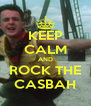 KEEP CALM AND ROCK THE CASBAH - Personalised Poster A4 size