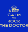 KEEP CALM AND ROCK THE DOCTOR - Personalised Poster A4 size
