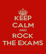 KEEP CALM AND ROCK THE EXAMS - Personalised Poster A4 size