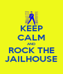 KEEP CALM AND ROCK THE JAILHOUSE - Personalised Poster A4 size