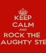 KEEP CALM AND ROCK THE  NAUGHTY STEP - Personalised Poster A4 size