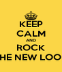 KEEP CALM AND ROCK THE NEW LOOK - Personalised Poster A4 size